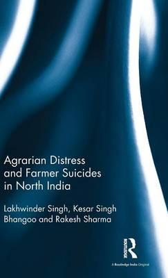 Agrarian Distress and Farmer Suicides in North India