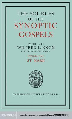 The Sources of the Synoptic Gospels: Volume 1, St Mark