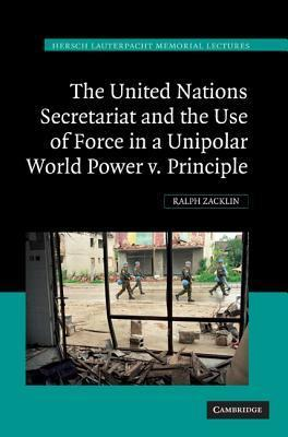 The United Nations Secretariat and the Use of Force in a Unipolar World