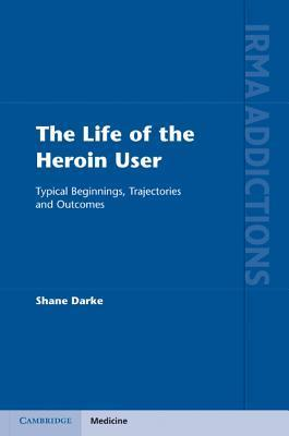 The Life of the Heroin User