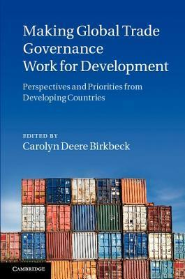 Making Global Trade Governance Work for Development