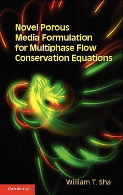 Novel Porous Media Formulation for Multiphase Flow Conservation Equations