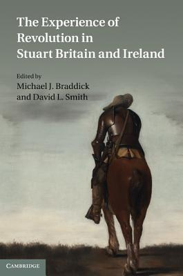 The Experience of Revolution in Stuart Britain and Ireland