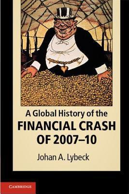 A Global History of the Financial Crash of 2007-10