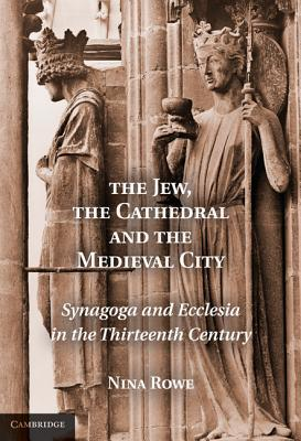 The Jew, the Cathedral and the Medieval City