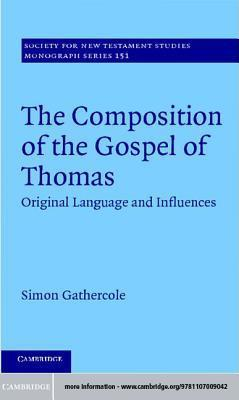 The Composition of the Gospel of Thomas