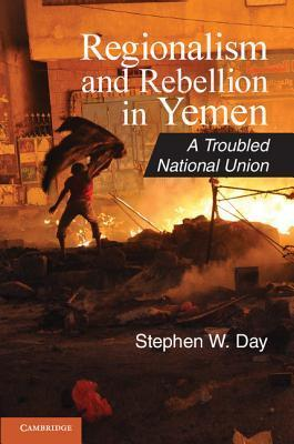 Regionalism and Rebellion in Yemen