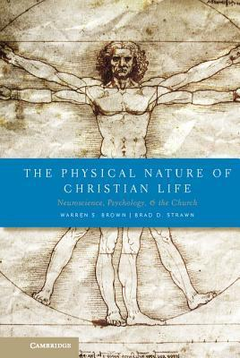 The Physical Nature of Christian Life