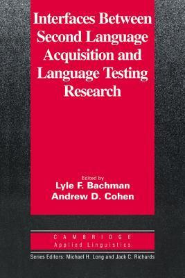 Interfaces between Second Language Acquisition and Language Testing Research