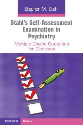 Stahl's Self-Assessment Examination in Psychiatry