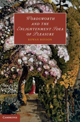 Wordsworth and the Enlightenment Idea of Pleasure