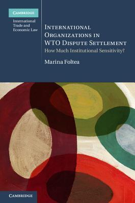 International Organizations in WTO Dispute Settlement