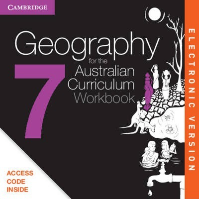 Geography for the Australian Curriculum Year 7 Electronic Workbook