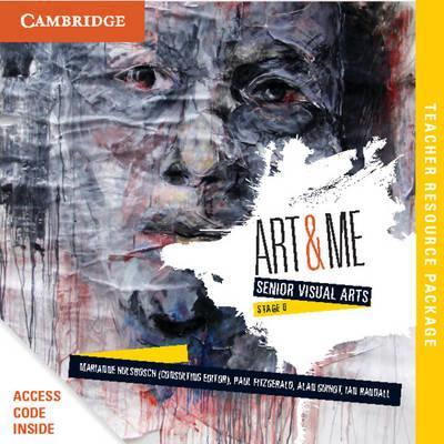 Art and Me: Cambridge Senior Visual Arts (Stage 6) Teacher Resource