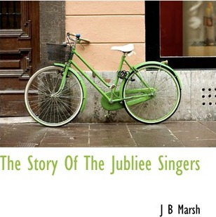 The Story of the Jubliee Singers