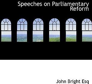 Speeches on Parliamentary Reform