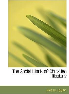The Social Work of Christian Missions