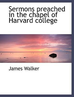 Sermons Preached in the Chapel of Harvard College