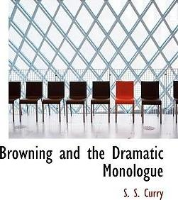 Browning and the Dramatic Monologue