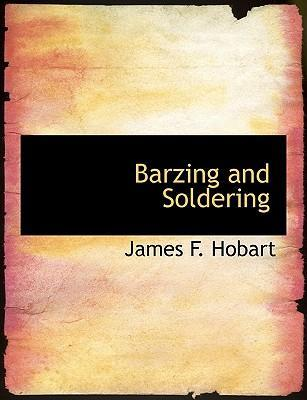 Barzing and Soldering