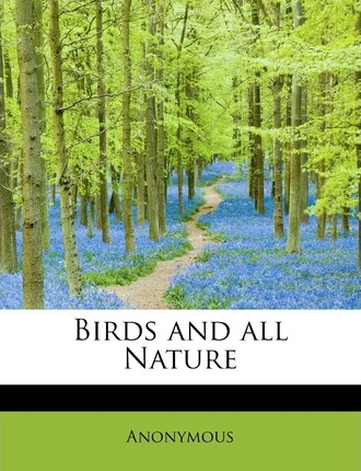 Birds and All Nature