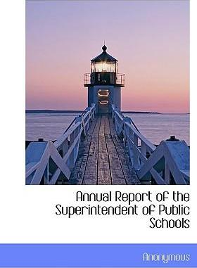 Annual Report of the Superintendent of Public Schools