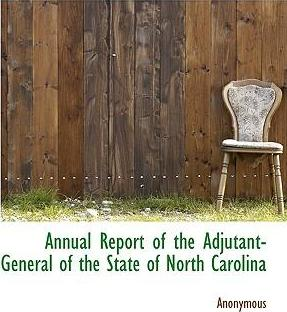 Annual Report of the Adjutant-General of the State of North Carolina