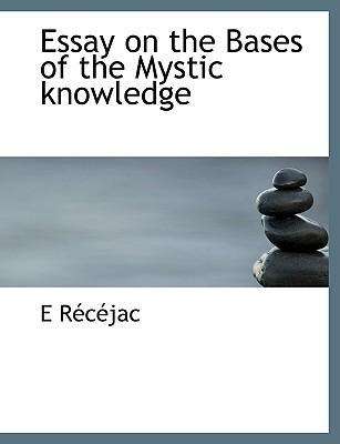 Essay on the Bases of the Mystic Knowledge