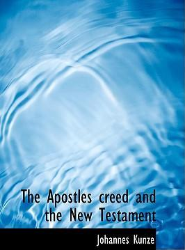 The Apostles Creed and the New Testament