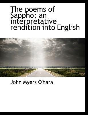 The Poems of Sappho; An Interpretative Rendition Into English