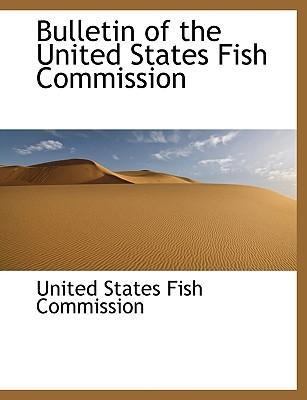 Bulletin of the United States Fish Commission