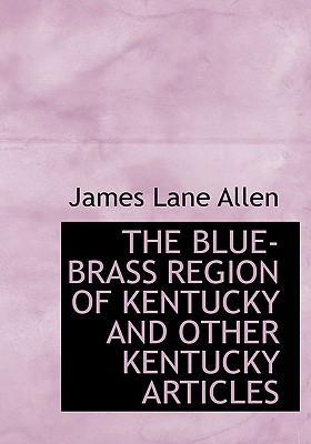 The Blue-Brass Region of Kentucky and Other Kentucky Articles