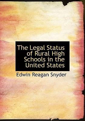 The Legal Status of Rural High Schools in the United States