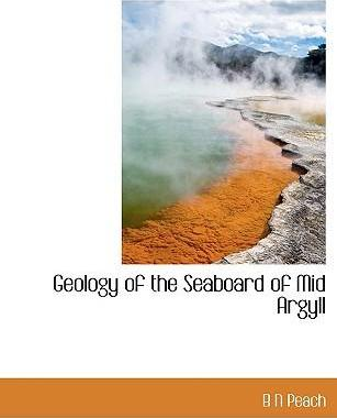 Geology of the Seaboard of Mid Argyll