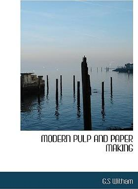 Modern Pulp and Paper Making