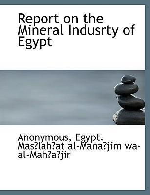 Report on the Mineral Indusrty of Egypt