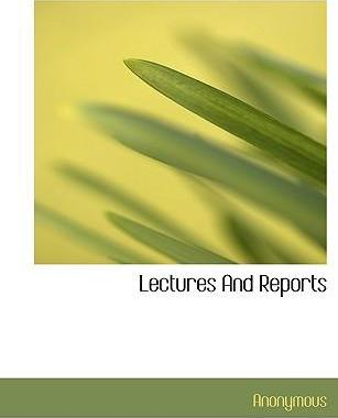 Lectures and Reports