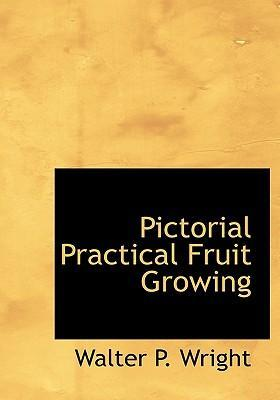 Pictorial Practical Fruit Growing