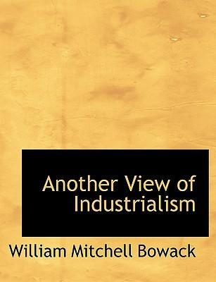 Another View of Industrialism