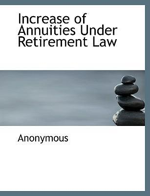 Increase of Annuities Under Retirement Law