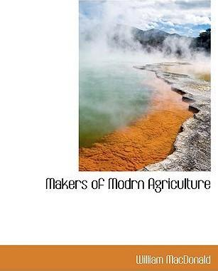 Makers of Modrn Agriculture