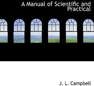 A Manual of Scientific and Practical