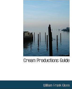 Cream Productions Guide