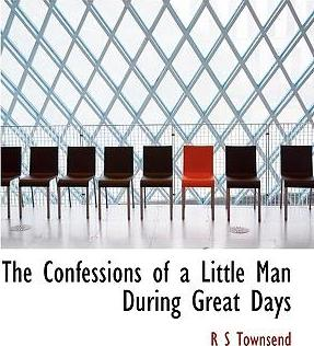 The Confessions of a Little Man During Great Days