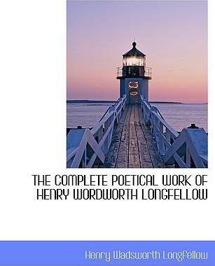 The Complete Poetical Work of Henry Wordworth Longfellow