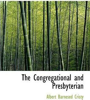 The Congregational and Presbyterian