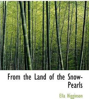 From the Land of the Snow-Pearls