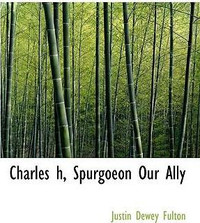 Charles H, Spurgoeon Our Ally
