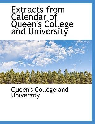 Extracts from Calendar of Queen's College and University