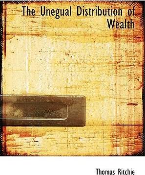 The Unegual Distribution of Wealth